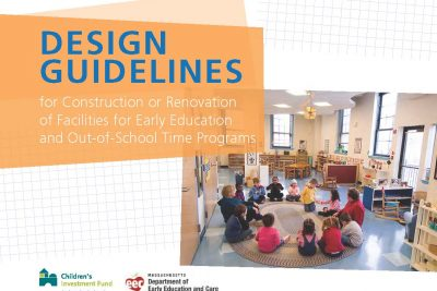 Design Guidelines for Construction or Renovation of Facilities for Early Education and Out-of-School Time Programs